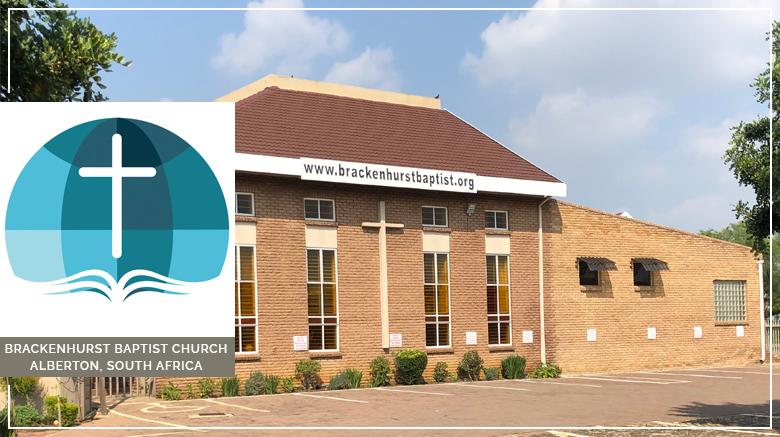 Ministry Update: Brackenhurst Baptist Church (Alberton, South Africa) (May 2021)
