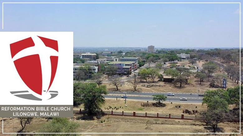 Ministry Update: Reformation Bible Church (Lilongwe, Malawi) (October 2021)