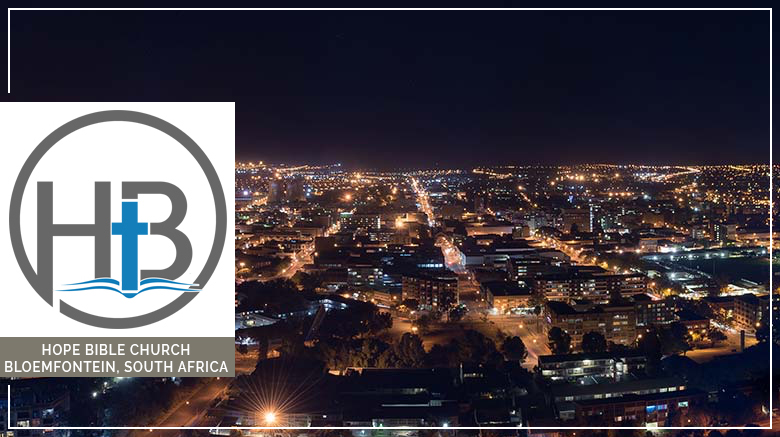 Ministry Update: Hope Bible Church (Bloemfontein, South Africa) (July/August 2019)